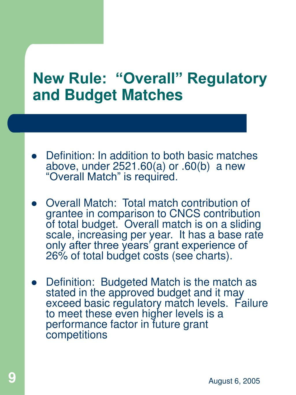 "New Rule:  ""Overall"" Regulatory and Budget Matches"