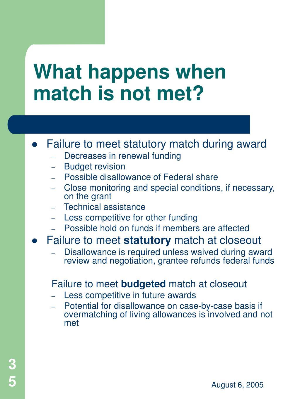 What happens when match is not met?
