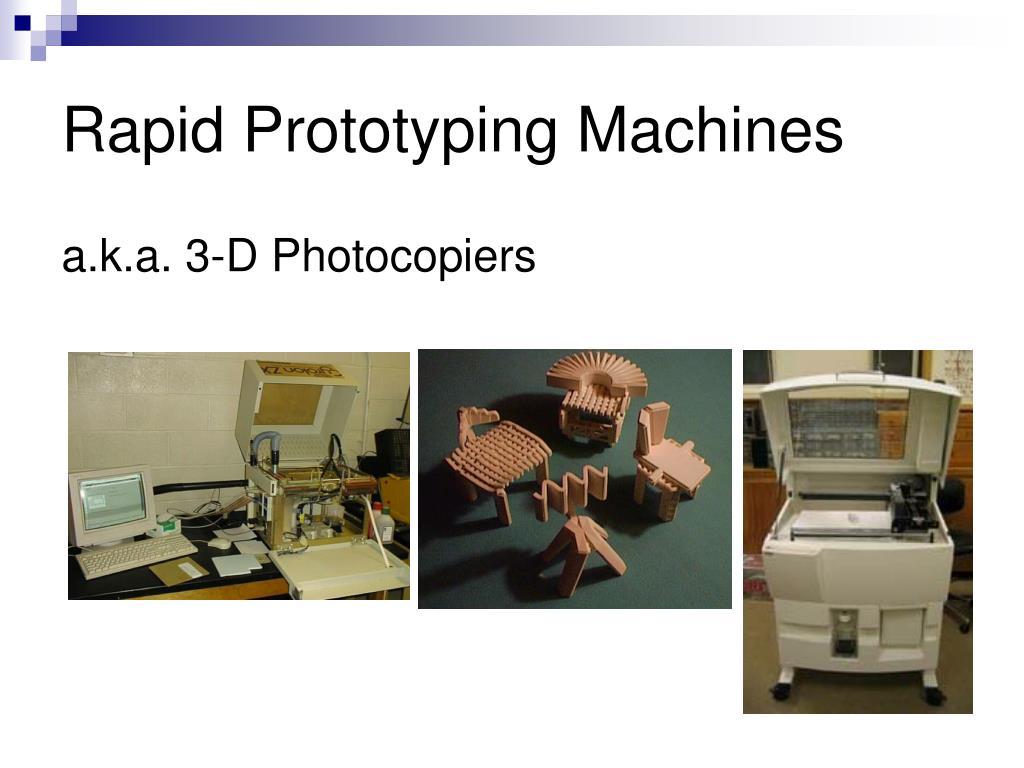 Rapid Prototyping Machines