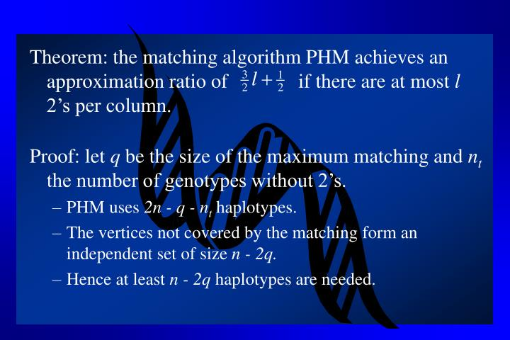 Theorem: the matching algorithm PHM achieves an approximation ratio of              if there are at most