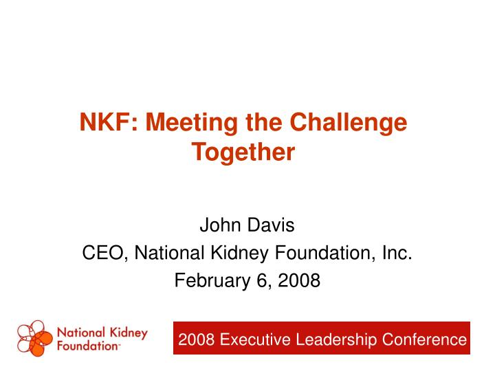Nkf meeting the challenge together
