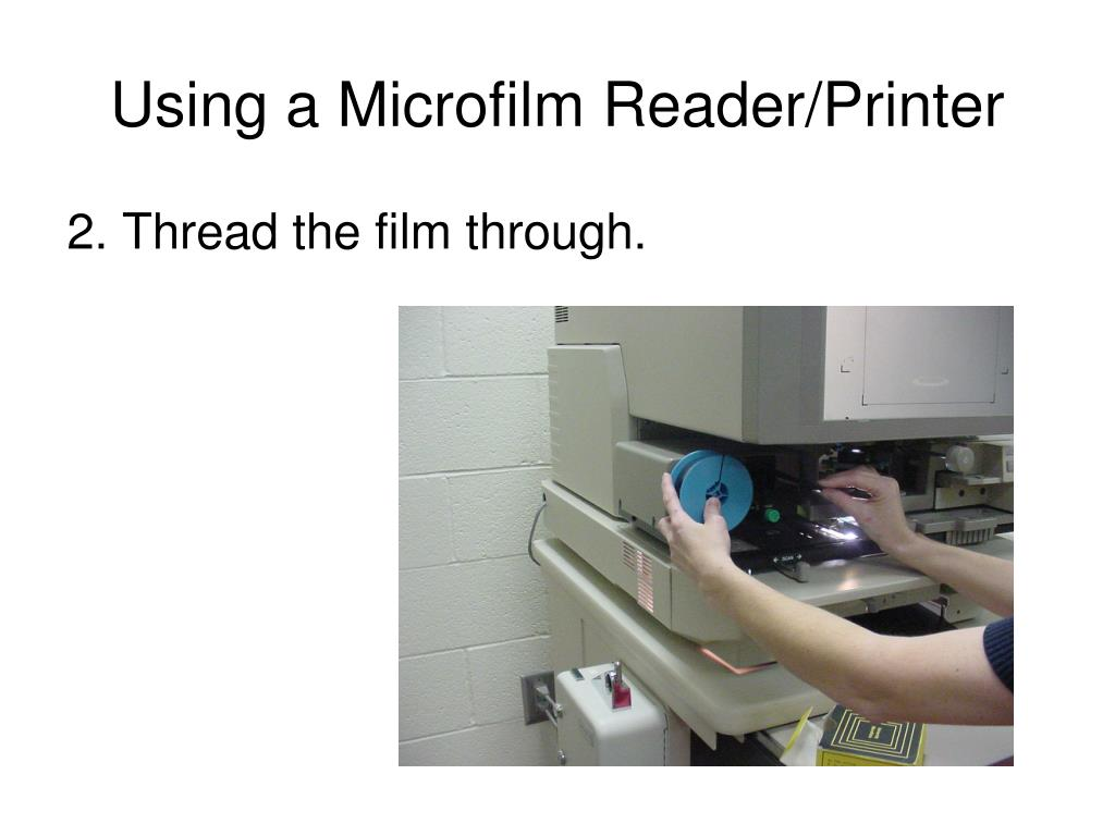Using a Microfilm Reader/Printer