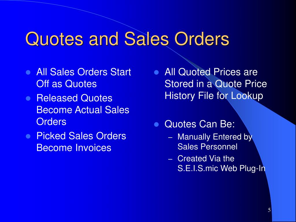 All Sales Orders Start Off as Quotes