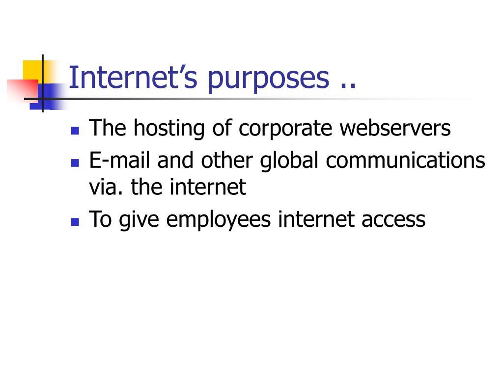 Internet's purposes ..
