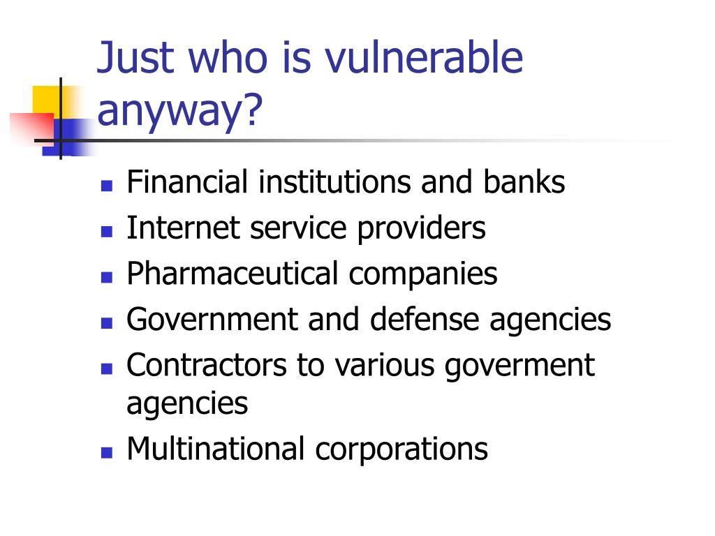 Just who is vulnerable anyway?
