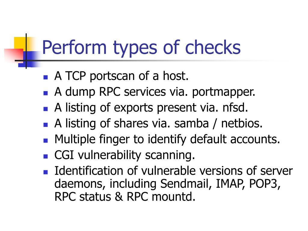 Perform types of checks