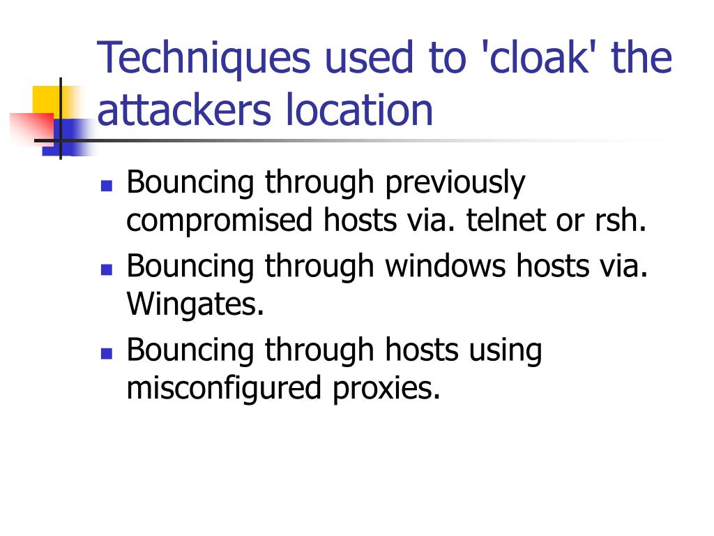 Techniques used to 'cloak' the attackers location