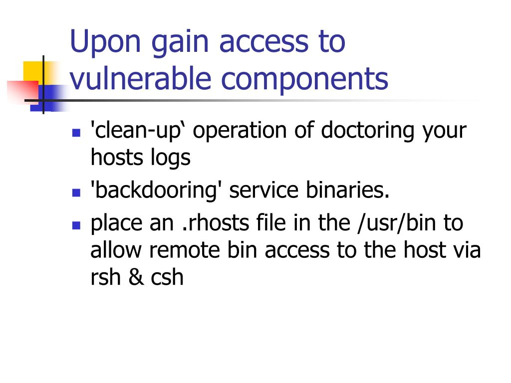 Upon gain access to vulnerable components