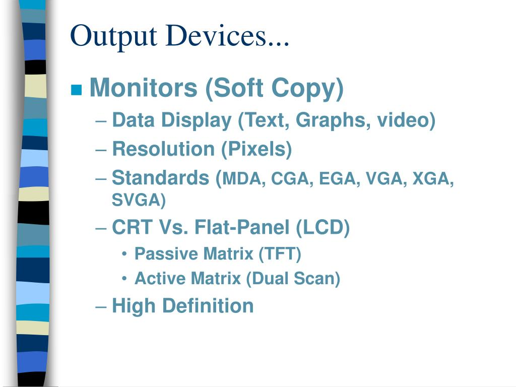 Output Devices...