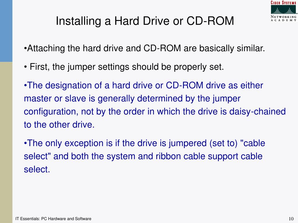 Installing a Hard Drive or CD-ROM