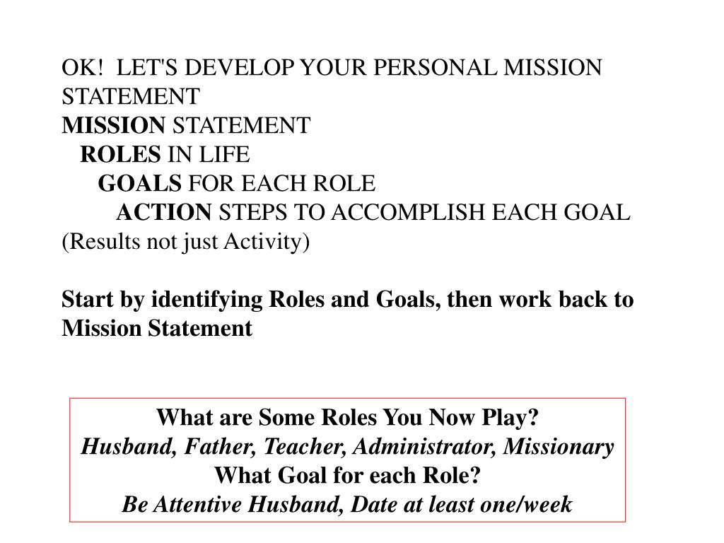 OK!  LET'S DEVELOP YOUR PERSONAL MISSION STATEMENT