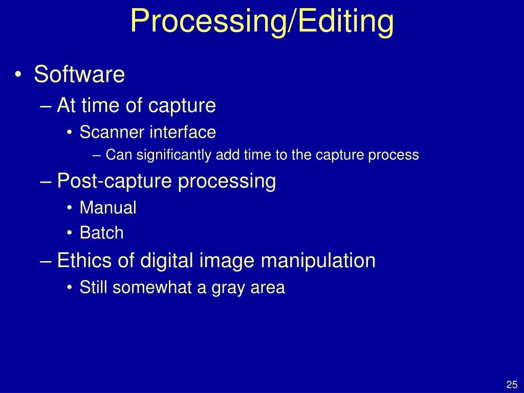 Processing/Editing
