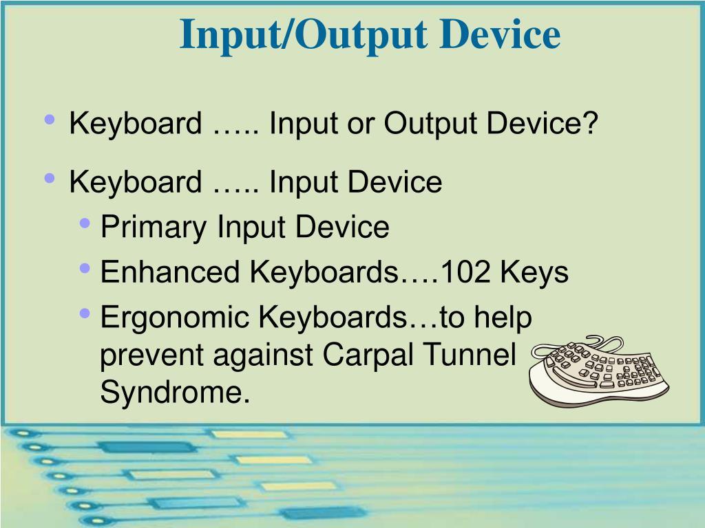 Input/Output Device