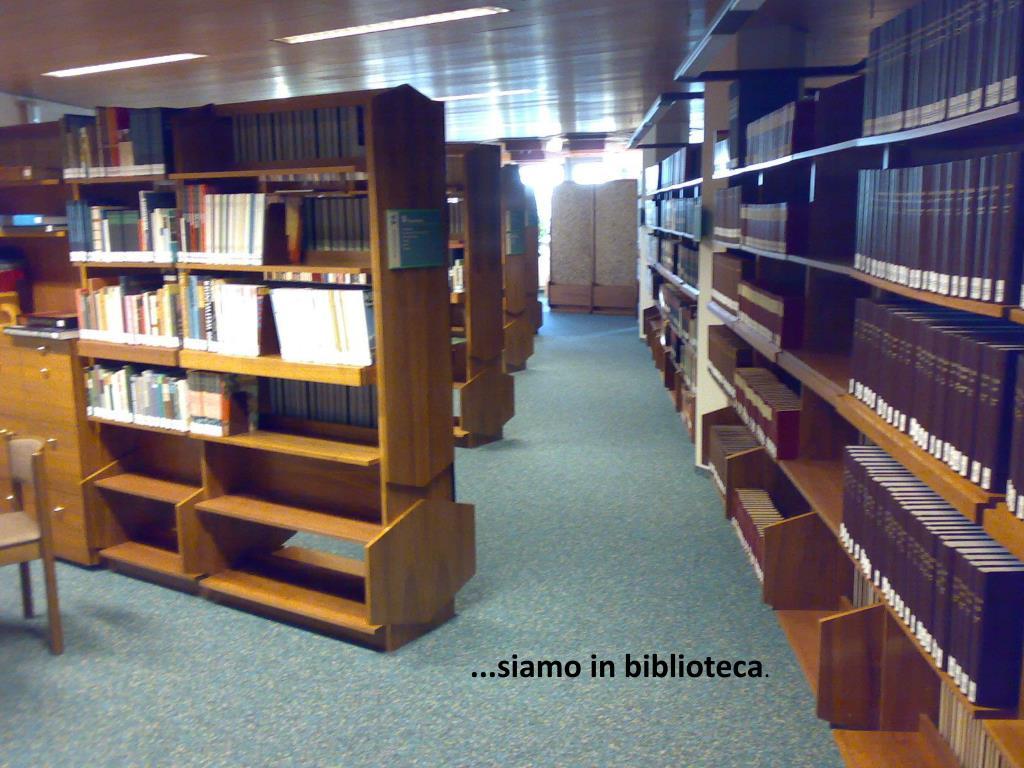 ...siamo in biblioteca