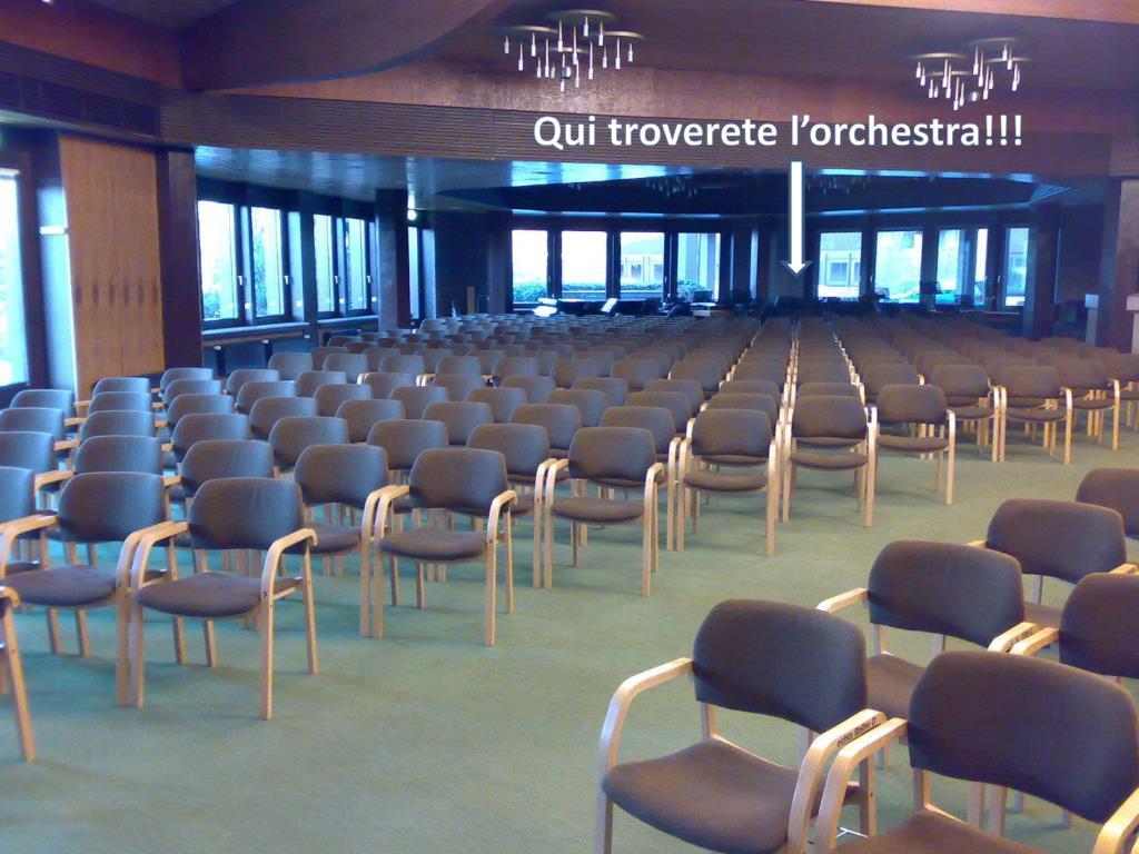 Qui troverete l'orchestra!!!