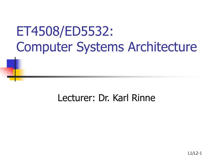 Et4508 ed5532 computer systems architecture