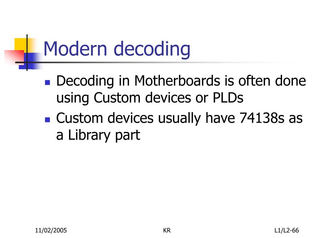 Modern decoding