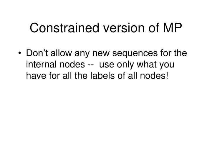 Constrained version of MP