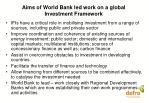 aims of world bank led work on a global investment framework