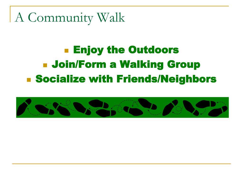 A Community Walk