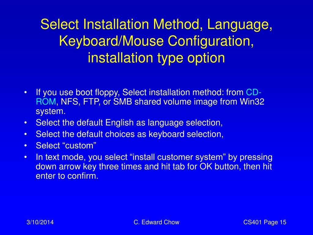 Select Installation Method, Language, Keyboard/Mouse Configuration, installation type option