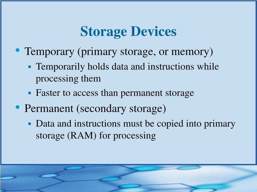Temporary (primary storage, or memory)
