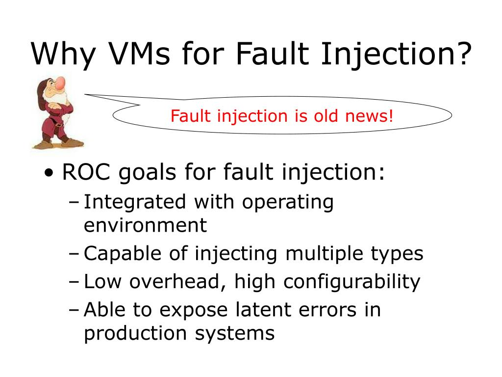 Fault injection is old news!
