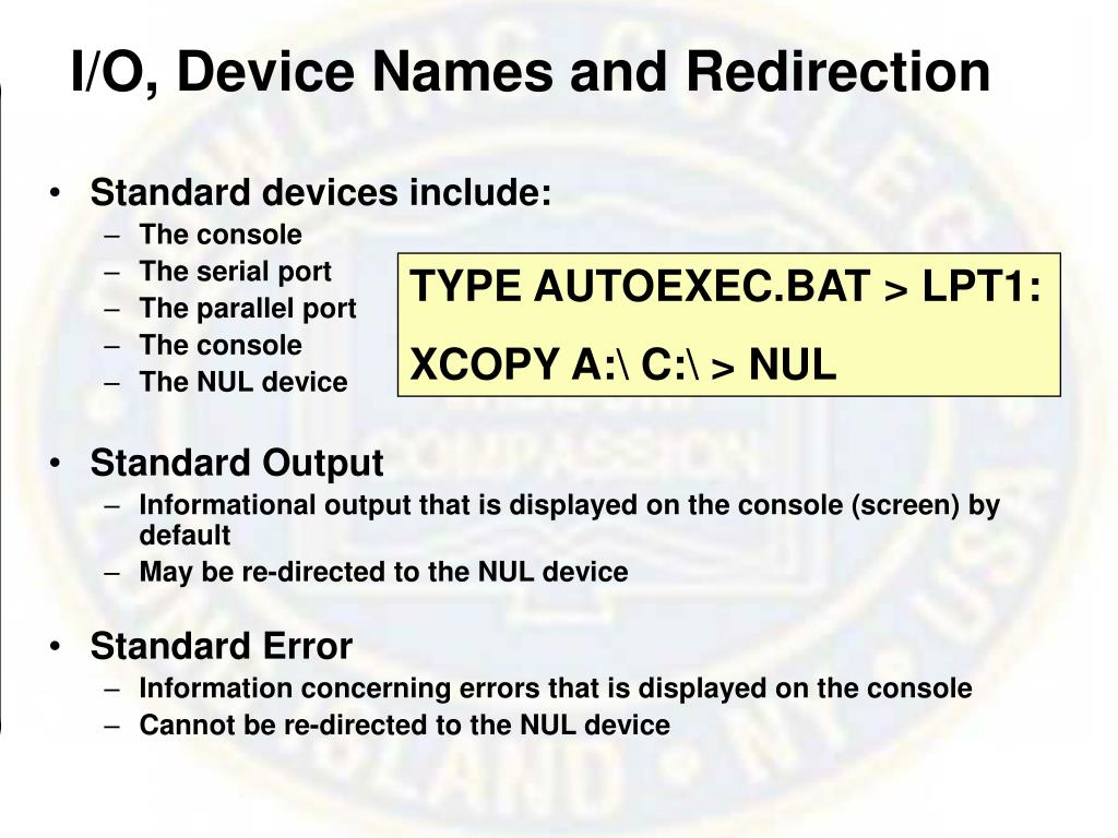 I/O, Device Names and Redirection