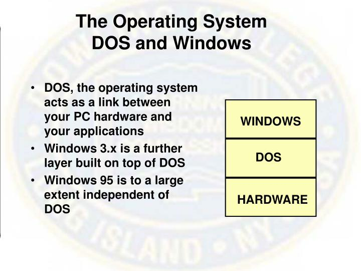 The operating system dos and windows
