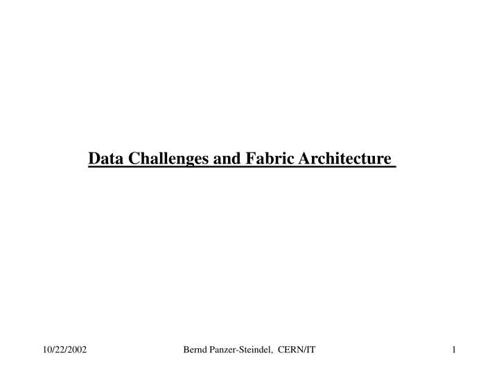 Data Challenges and Fabric Architecture
