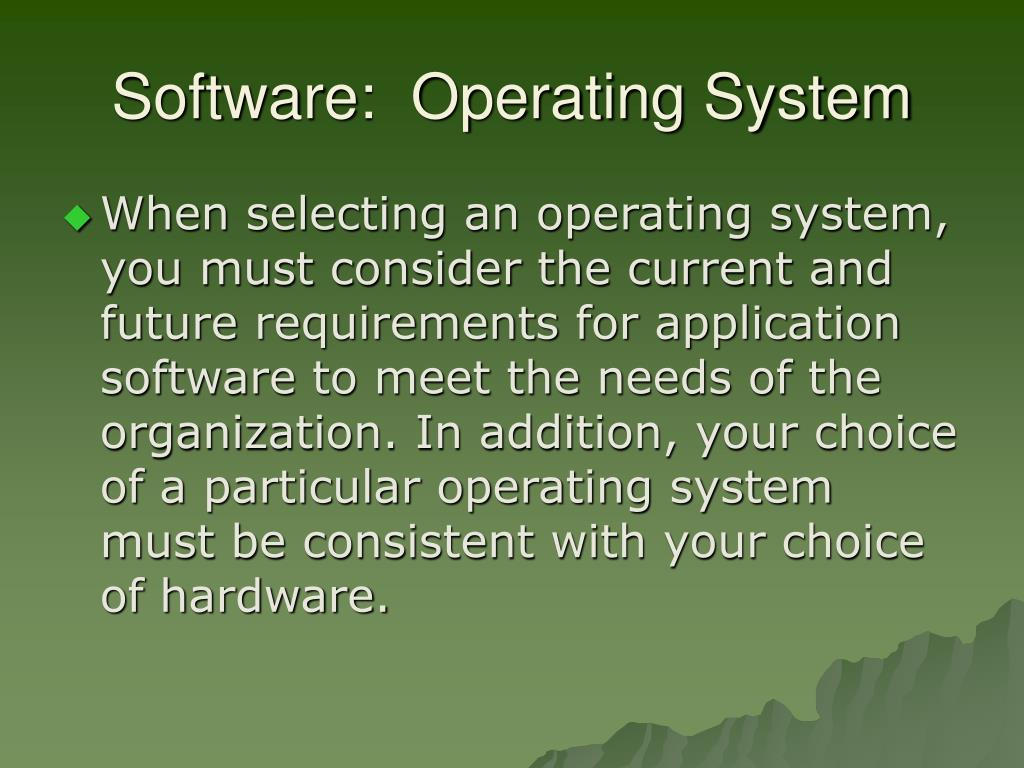 Software:  Operating System