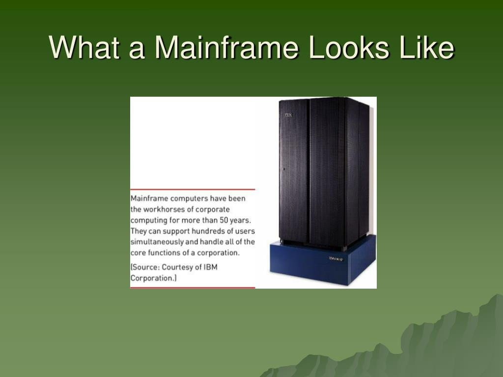 What a Mainframe Looks Like