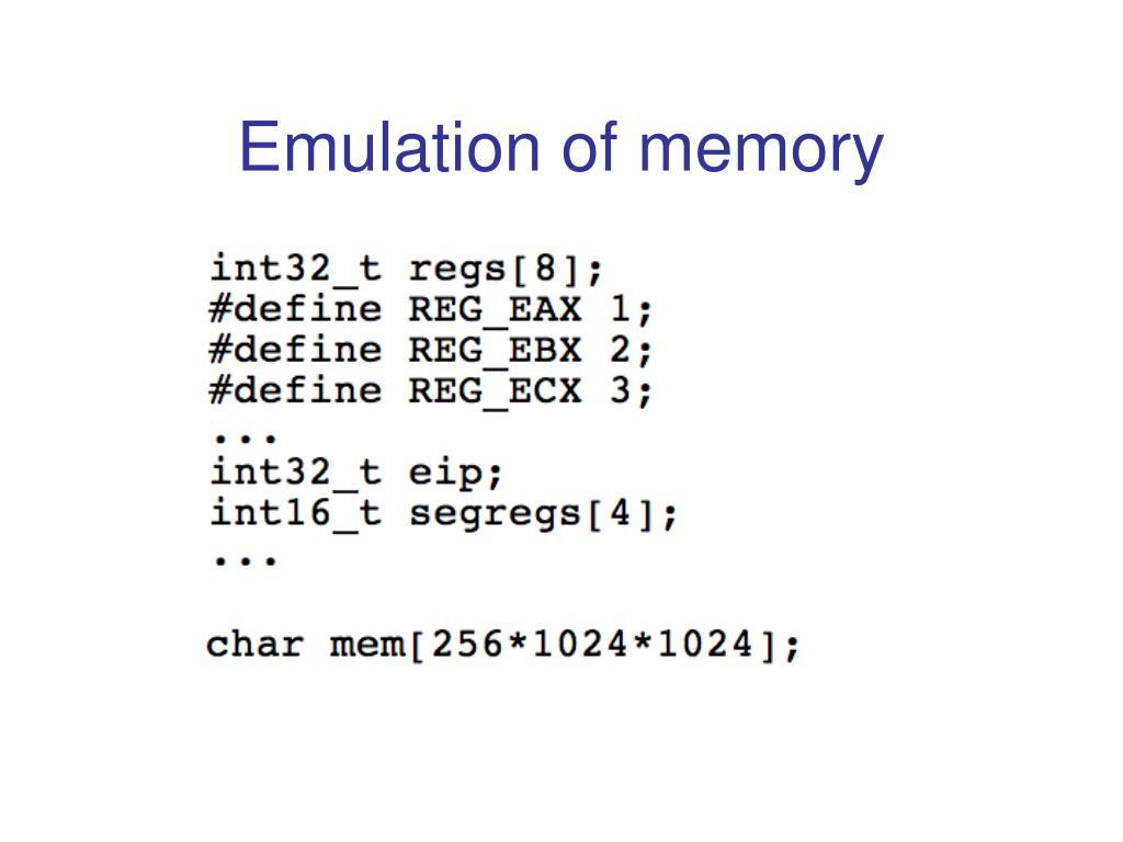 Emulation of memory