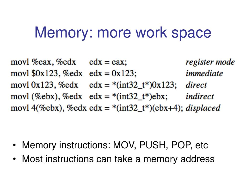 Memory: more work space