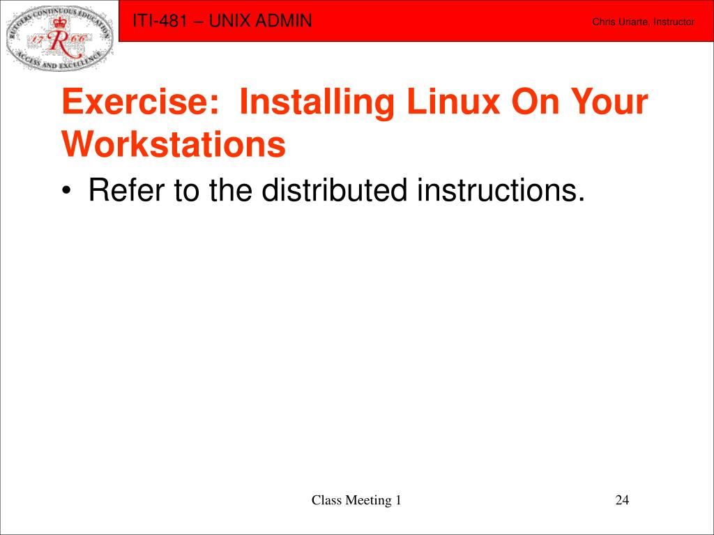 Exercise:  Installing Linux On Your Workstations