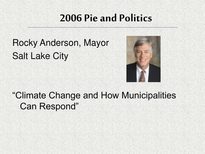 2006 Pie and Politics