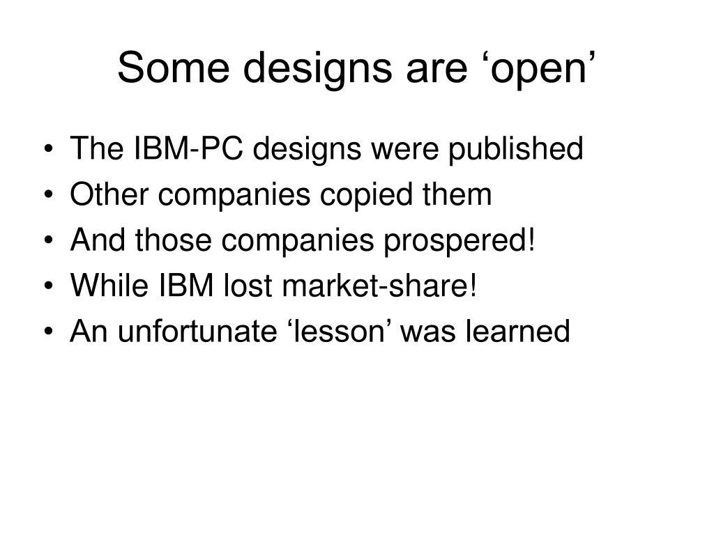 Some designs are 'open'