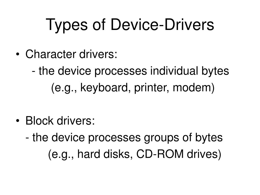 Types of Device-Drivers