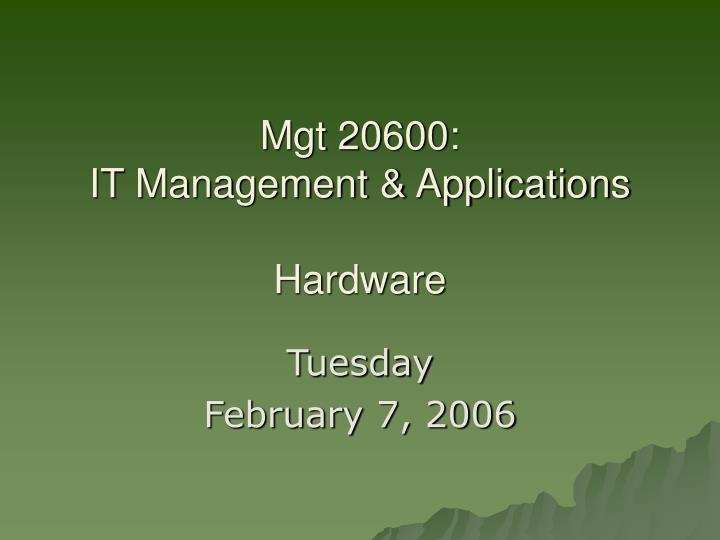Mgt 20600 it management applications hardware