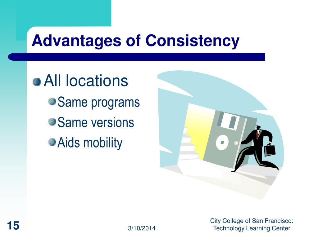 Advantages of Consistency