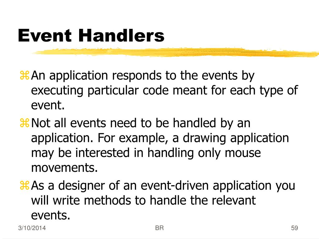 An application responds to the events by executing particular code meant for each type of event.