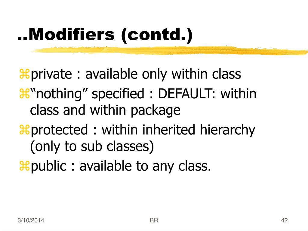 private : available only within class