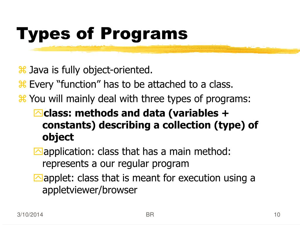 Java is fully object-oriented.