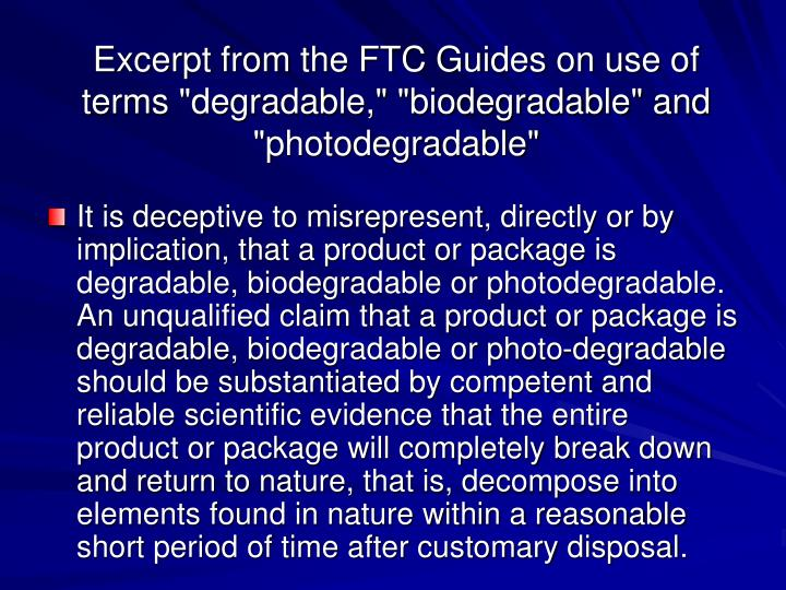 """Excerpt from the FTC Guides on use of terms """"degradable,"""" """"biodegradable"""" and """"photodegradable"""""""