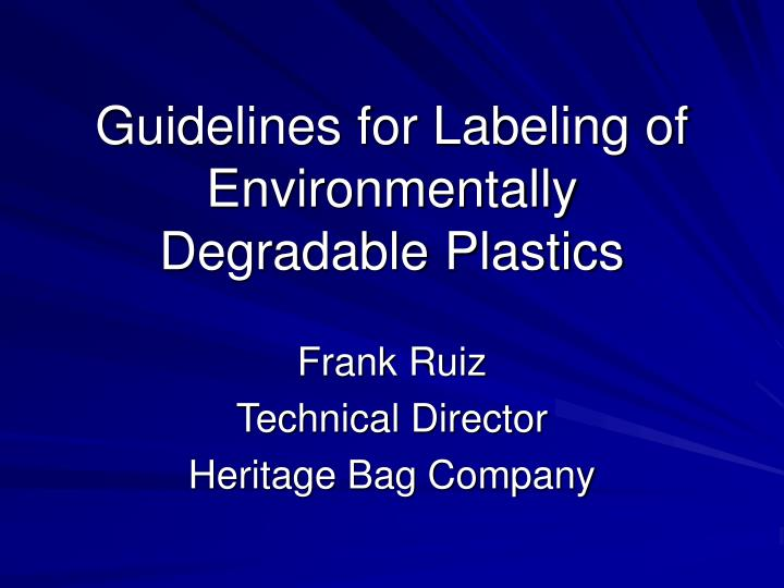 Guidelines for labeling of environmentally degradable plastics