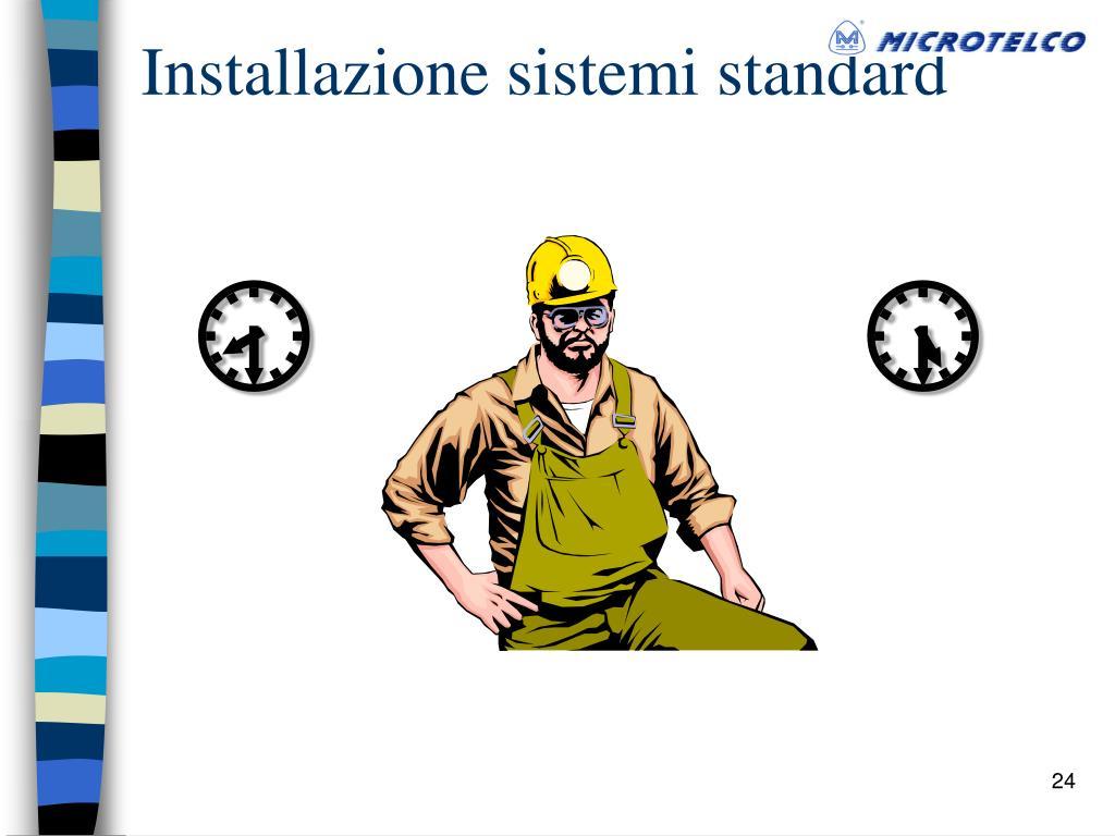 Installazione sistemi standard