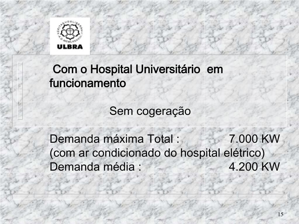 Com o Hospital Universitário em funcionamento