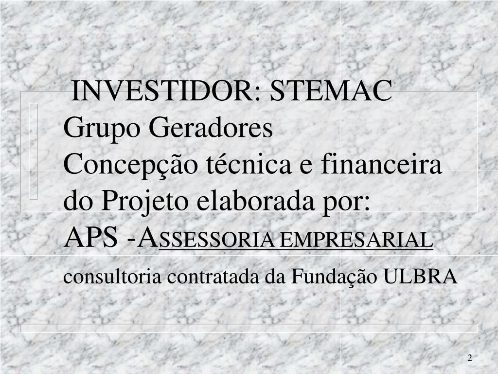 INVESTIDOR: STEMAC Grupo Geradores