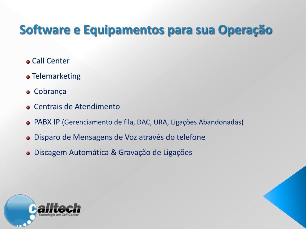 Software e Equipamentos para sua Operação
