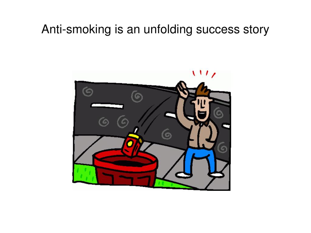 Anti-smoking is an unfolding success story